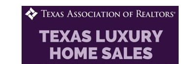 Texas Association of Realtors: Texas Luxury Home Sales